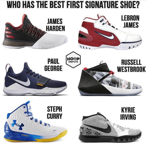 James Harden, Kyrie Irving, and LeBron James: WHO HAS THE BEST FIRST SIGNATURE SHOE?  JAMES  HARDEN  LEBRON  JAMES  PAUL  GEORGE  RUSSELL  WESTBROOK  DISPUTE  STEPH  CURRY  KYRIE  IRVING