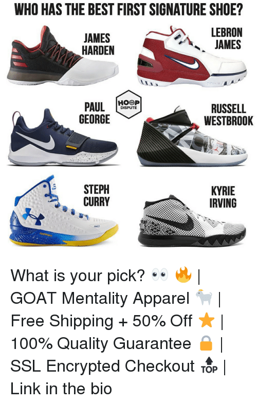 Anaconda, James Harden, and Kyrie Irving: WHO HAS THE BEST FIRST SIGNATURE SHOE?  JAMES  HARDEN  LEBRON  JAMES  PAULHP  GEORGE  RUSSELL  WESTBRO0K  DISPUTE  STEPH  CURRY  KYRIE  IRVING What is your pick? 👀 🔥 | GOAT Mentality Apparel 🐐 | Free Shipping + 50% Off ⭐️ | 100% Quality Guarantee 🔒 | SSL Encrypted Checkout 🔝 | Link in the bio