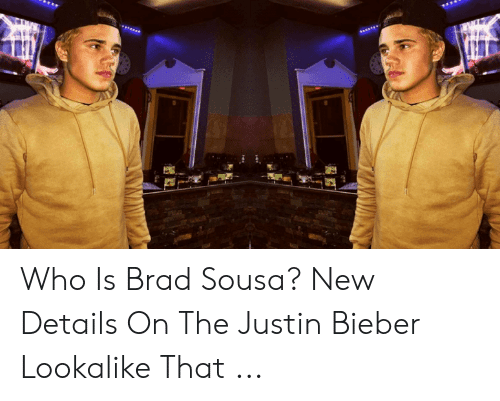 Who Is Brad Sousa New Details On The Justin Bieber Lookalike That