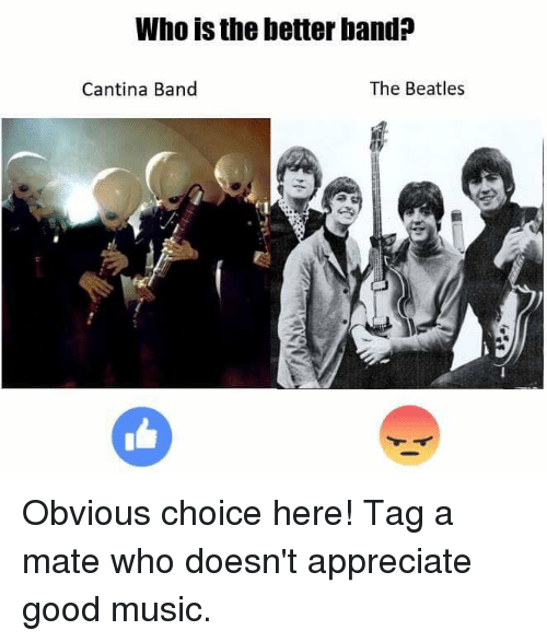 who is the betterband the beatles cantina band obvious choice 5671959 ✅ 25 best memes about beatles beatles memes,Beatles Meme