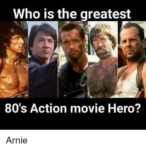 Who Is The Greatest 80's Action Movie Hero? Arnie