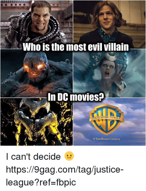 9gag, Dank, and Movies: Who is the most evil villain  In DC movies?  A TimeWarner Company I can't decide 😐  https://9gag.com/tag/justice-league?ref=fbpic
