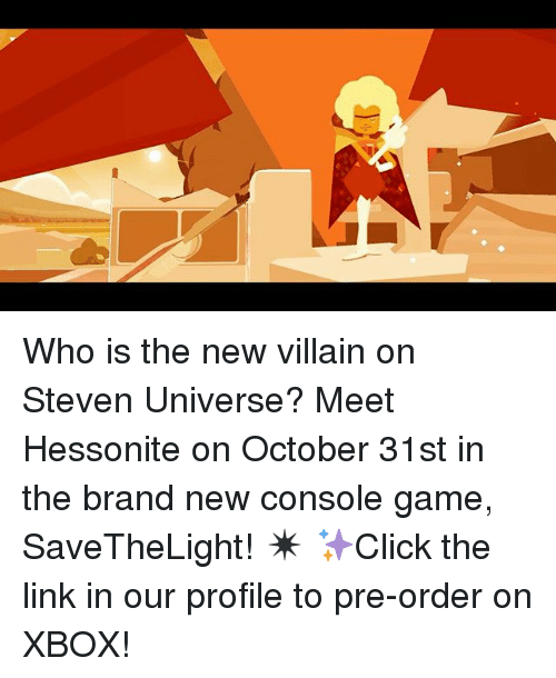 Memes, Xbox, and Game: Who is the new villain on Steven Universe? Meet Hessonite on October 31st in the brand new console game, SaveTheLight! ✴️ ✨Click the link in our profile to pre-order on XBOX!