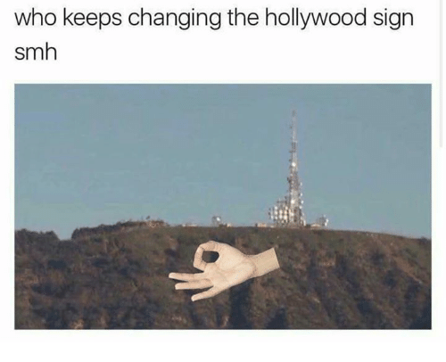 Hollywood, Signs, and Hollywood Sign: who keeps changing the hollywood sign  smh