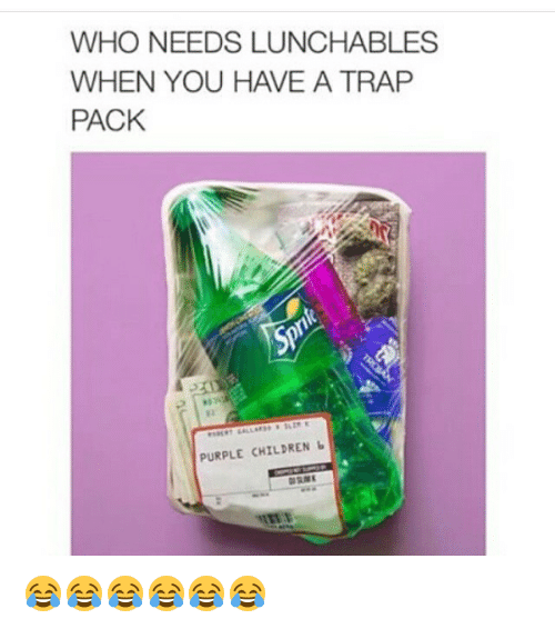 Children, Funny, and Trap: WHO NEEDS LUNCHABLES  WHEN YOU HAVE A TRAP  PACK  PURPLE CHILDREN b 😂😂😂😂😂😂