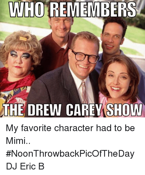 who remembers the drew carey show my favorite character had 12248911 still trying to look like mimi from drew carey memes com drew