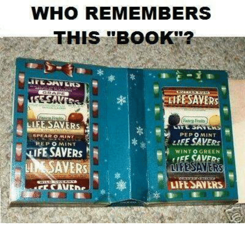 Memes, 🤖, and Mint: WHO REMEMBERS  THIS BOOK  LIFESAVER  LIFE SAVE  LIFE A  PEAR MINT  tiFF SAVERS  MINT  WIN TO GREEN  LIFE SANERS  LITE ANLRS