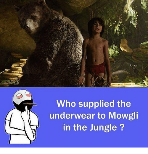 Memes, 🤖, and Who: Who supplied the  underwear to Mowgli  in the Jungle