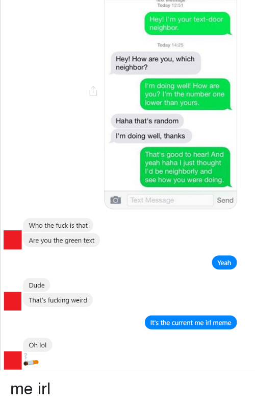 who the fuck is that are you the green text 18677428 who the fuck is that are you the green text dude that's fucking