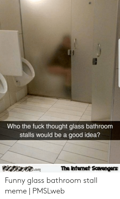 Who The Fuck Thought Glass Bathroom Stalls Would Be A Good