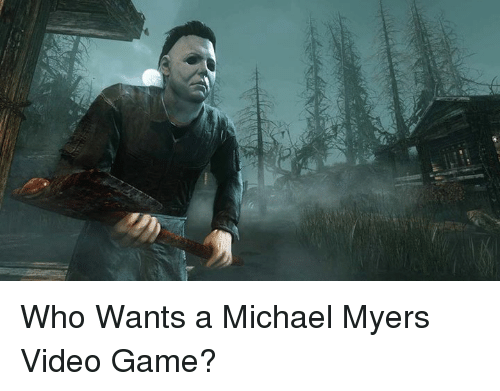 Memes, Game, and Michael: Who Wants a Michael Myers Video Game?