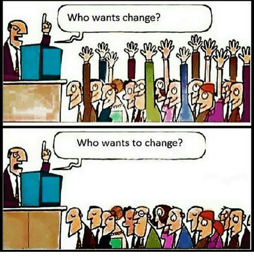 Memes, Change, and 🤖: Who wants change?  Who wants to change?  ORL