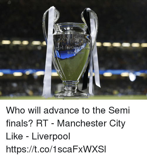 Finals, Soccer, and Liverpool F.C.: Who will advance to the Semi finals?  RT - Manchester City  Like - Liverpool https://t.co/1scaFxWXSl