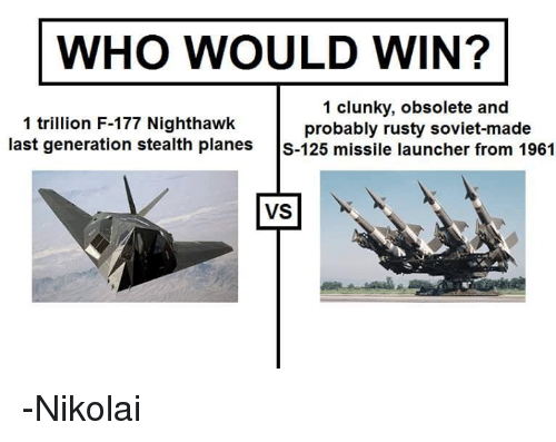 WHO WOULD WIN? 1 Clunky Obsolete and 1 Trillion F-177