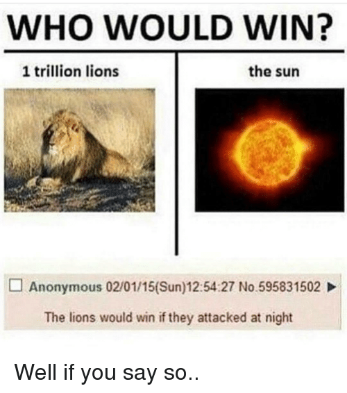 who would win 1 trillion lions the sun anonymous 0210115 sun 125427