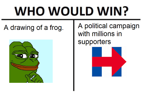 Dank Memes and Campaign: WHO WOULD WIN?  A drawing of a frog  A political campaign  With millions in  supporters