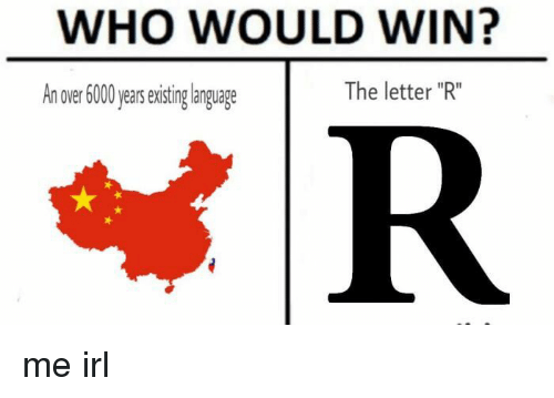 WHO WOULD WIN An Over 600 Years Existing Language The Letter R