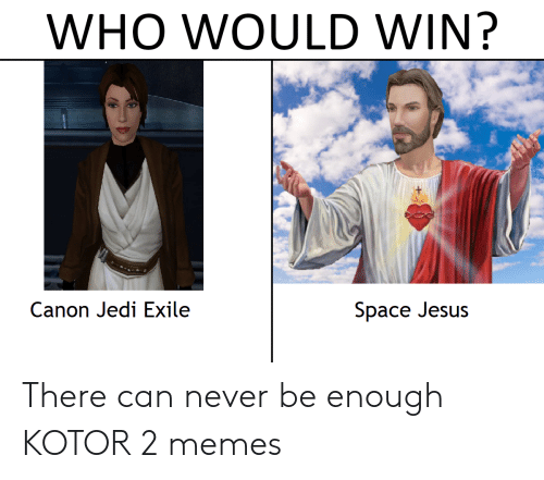 Who Would Win Canon Jedi Exilee Space Jesus There Can Never Be