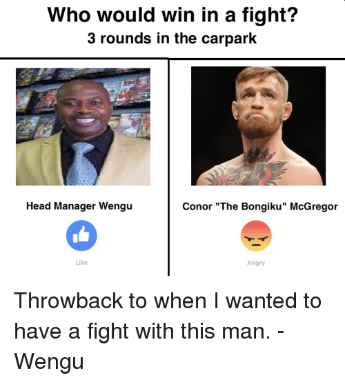 """Blockbuster Uganda, McGregor, and Fighting: Who would win in a fight?  3 rounds in the carpark  Head Manager Wengu  Conor """"The Bongiku"""" McGregor  Like  Angry Throwback to when I wanted to have a fight with this man. - Wengu"""