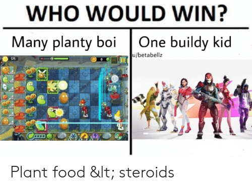WHO WOULD WIN? Many Planty Boi One Buildy Kid Ubetabellz 575