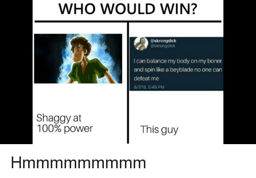 WHO WOULD WIN? I Can Balance My Body on My Boner and Spin Like a