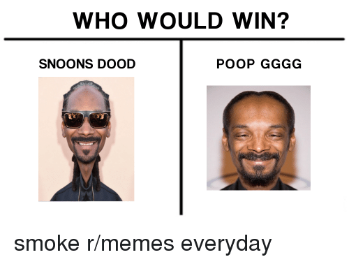 Who Would Win Snoons Dood Poop Gggg 2e Meme On Me Me