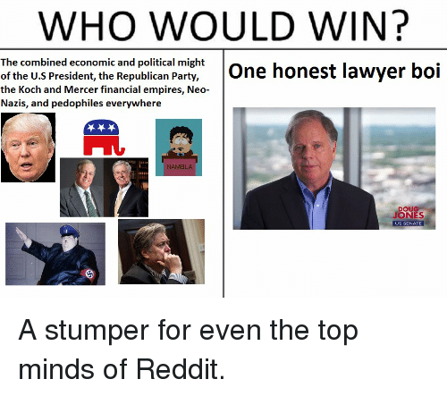 Who Would Win The Combined Etomomie An Boitamiehtone Honest Lawyer Boi Of The Us President The Republican Party The Koch And Mercer Financial Empires Neo