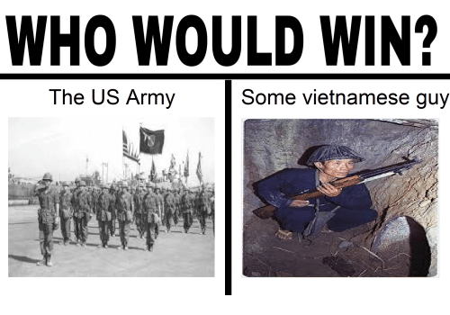 WHO WOULD WIN? The US Army Some Vietnamese Guy | Dank Meme ...