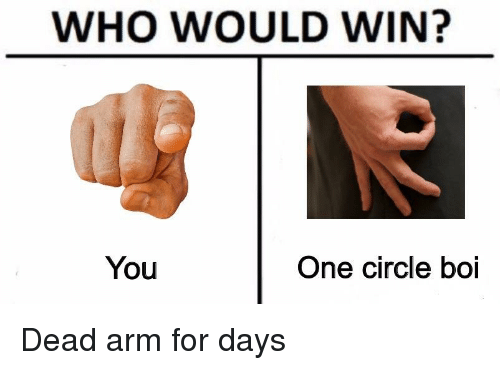who would win you one circle bol dead arm for 28918512 who would win? you one circle bol reddit meme on me me