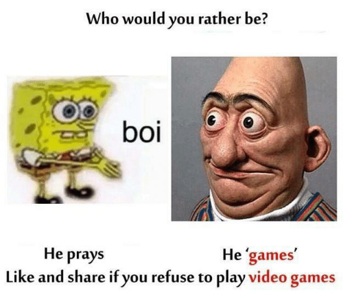 who would you rather be he prays he games like 3733524 who would you rather be? he prays he games like and share if you
