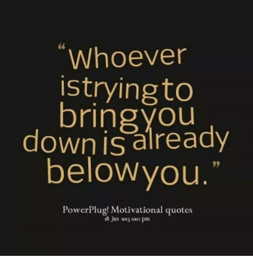 Whoever Is Tryingto Bring You Down Is Already Below You Power Plug