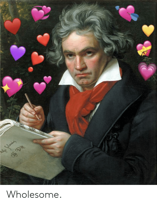 Wholesome and Classical: Wholesome.