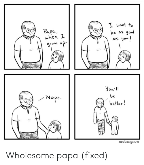 Wholesome, Papa, and Fixed: Wholesome papa (fixed)