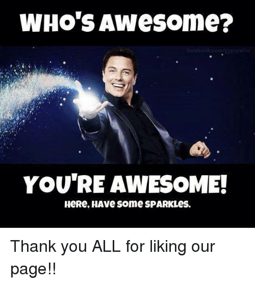 Awesome Meme: WHO'S Awesome? Kcomgypsywio YOU'RE AWESOME! HeRe HAve Some