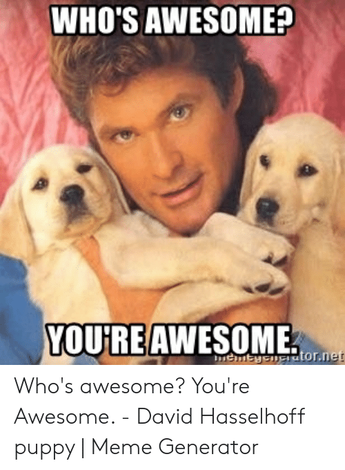 Whos Awesome Youreawesome Whos Awesome Youre Awesome David