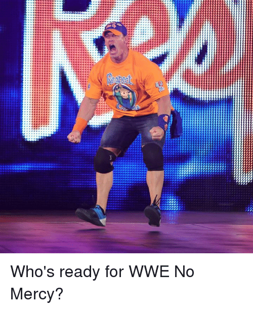 World Wrestling Entertainment, Mercy, and No Mercy: Who's ready for WWE No Mercy?