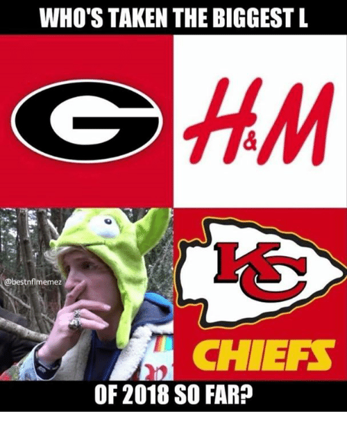 Nfl, Taken, and Chiefs: WHO'S TAKEN THE BIGGEST L  @bestnflmemez  CHIEFS  OF 2018 SO FAR?