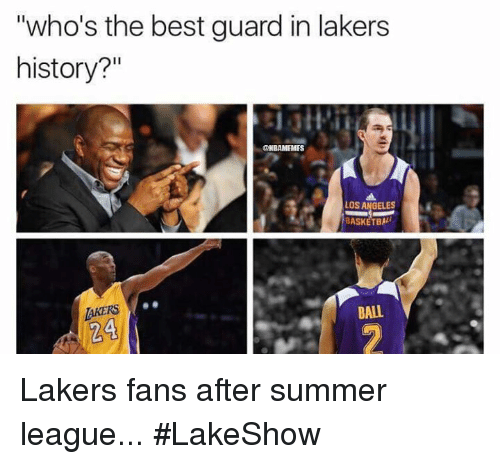 "Los Angeles Lakers, Nba, and Summer: ""who's the best guard in lakers  history?""  LOS ANGELES  BASKETBAL  AKERS  BALL Lakers fans after summer league... #LakeShow"