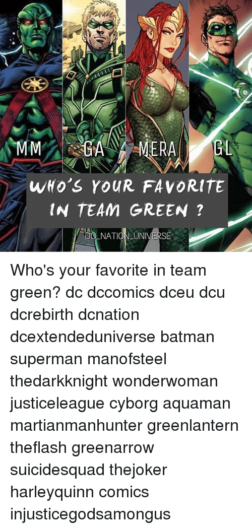 Batman, Memes, and Superman: WHO'S YOUR FAVORITE  IN TEAM GREEN?  ONATIO UNIVERSE Who's your favorite in team green? dc dccomics dceu dcu dcrebirth dcnation dcextendeduniverse batman superman manofsteel thedarkknight wonderwoman justiceleague cyborg aquaman martianmanhunter greenlantern theflash greenarrow suicidesquad thejoker harleyquinn comics injusticegodsamongus