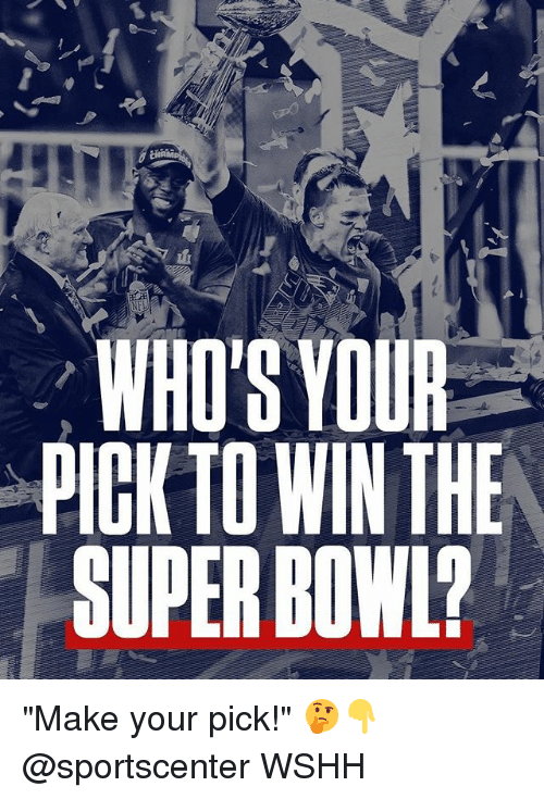 "Memes, SportsCenter, and Super Bowl: WHO'S YOUR  PIGK TO WINTHE  SUPER BOWL? ""Make your pick!"" 🤔👇 @sportscenter WSHH"