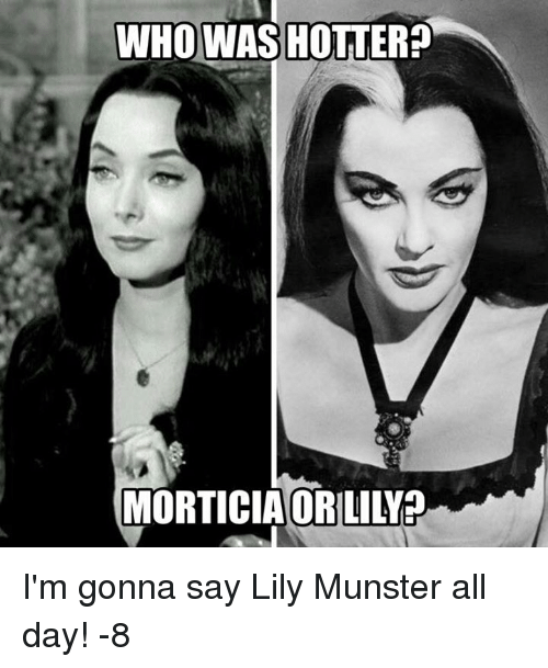 Whowas Hotter Morticiaorlilys Im Gonna Say Lily Munster All Day 8