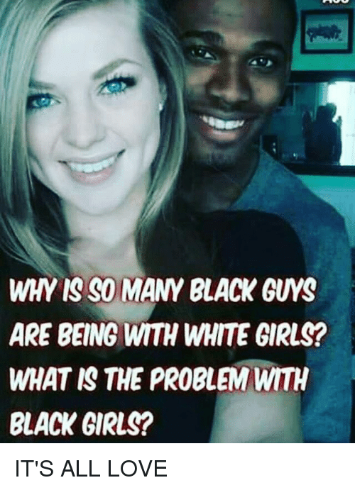 why do white girls like black guys so much