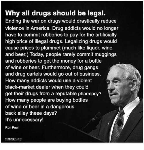 drugs should be or should not be legalize The war on drugs and why drugs should be legalized  you examine unintended consequences of the war on drugs and whether or not.