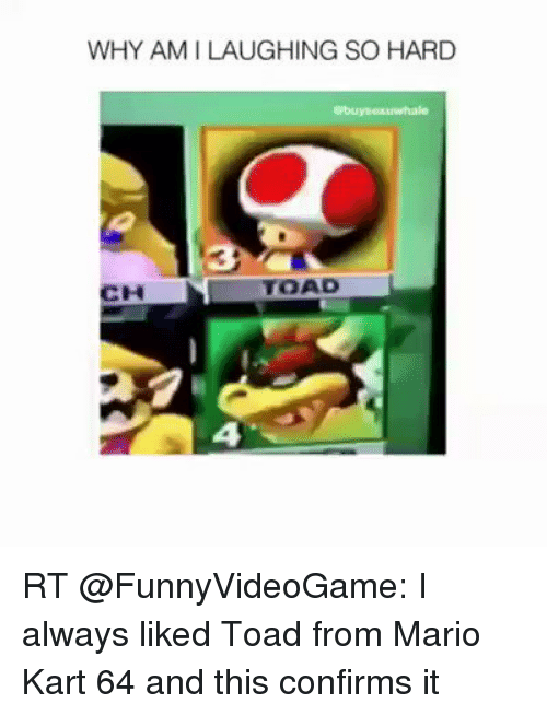 WHY AMI LAUGHING SO HARD TOAD CH RT I Always Liked Toad From