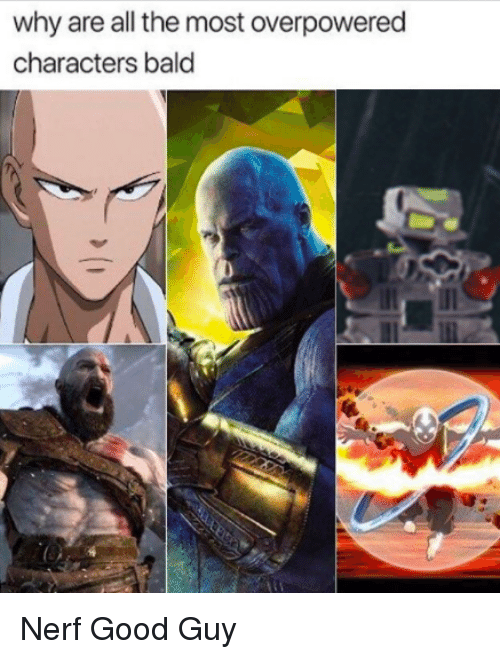 why are all the most overpowered characters bald good meme on me me