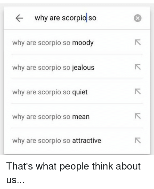 So why jealous scorpios are Why are