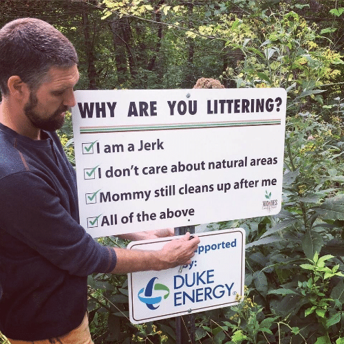 """Energy, Duke, and Duke Energy: WHY ARE YOU LITTERING?  I am a Jerk  I don't care about natural areas  V Mommy still cleans up after me  MAll of the above  NIC HES  Land Trust  pported  DUKE  """" ENERGY."""