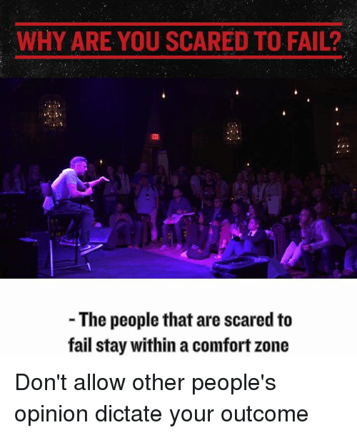 Memes, 🤖, and Stay: WHY ARE YOU SCARED TO FAIL?  The people that are scared to  fail stay within a comfortzone Don't allow other people's opinion dictate your outcome