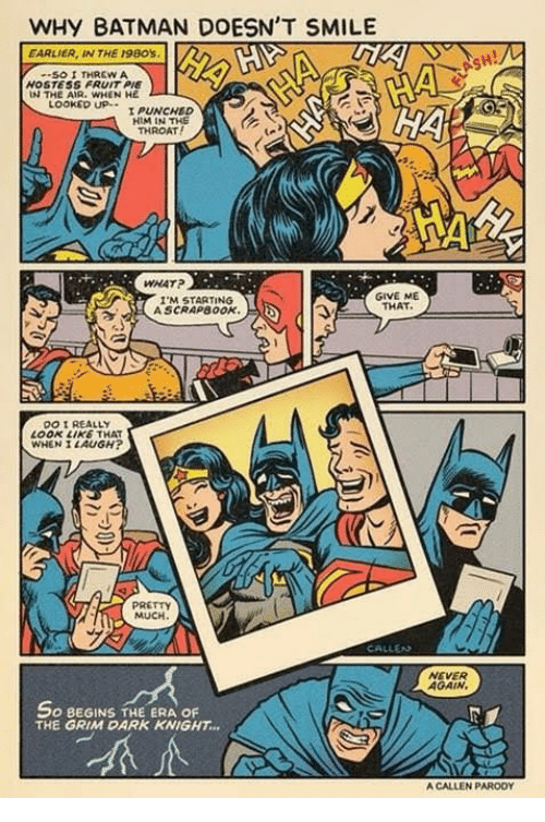 Why Batman Doesnt Smile Earlier In The 1980s So I Threw A Hoste5s