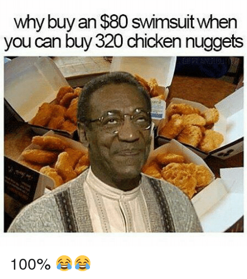 Anaconda, Chicken, and Can: why buy an $80 swimsuitwhen  you can buy 320 chicken nuggets 100% 😂😂